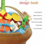 The Gift Basket Design Book