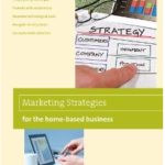 Marketing Strategies for the Home-Based Business, by Shirley George Frazier