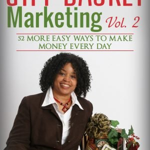 Gift Basket Marketing, Vol. 2: 52 More Easy Ways to Make Money Every Day, by Shirley George Frazier. All rights reserved.