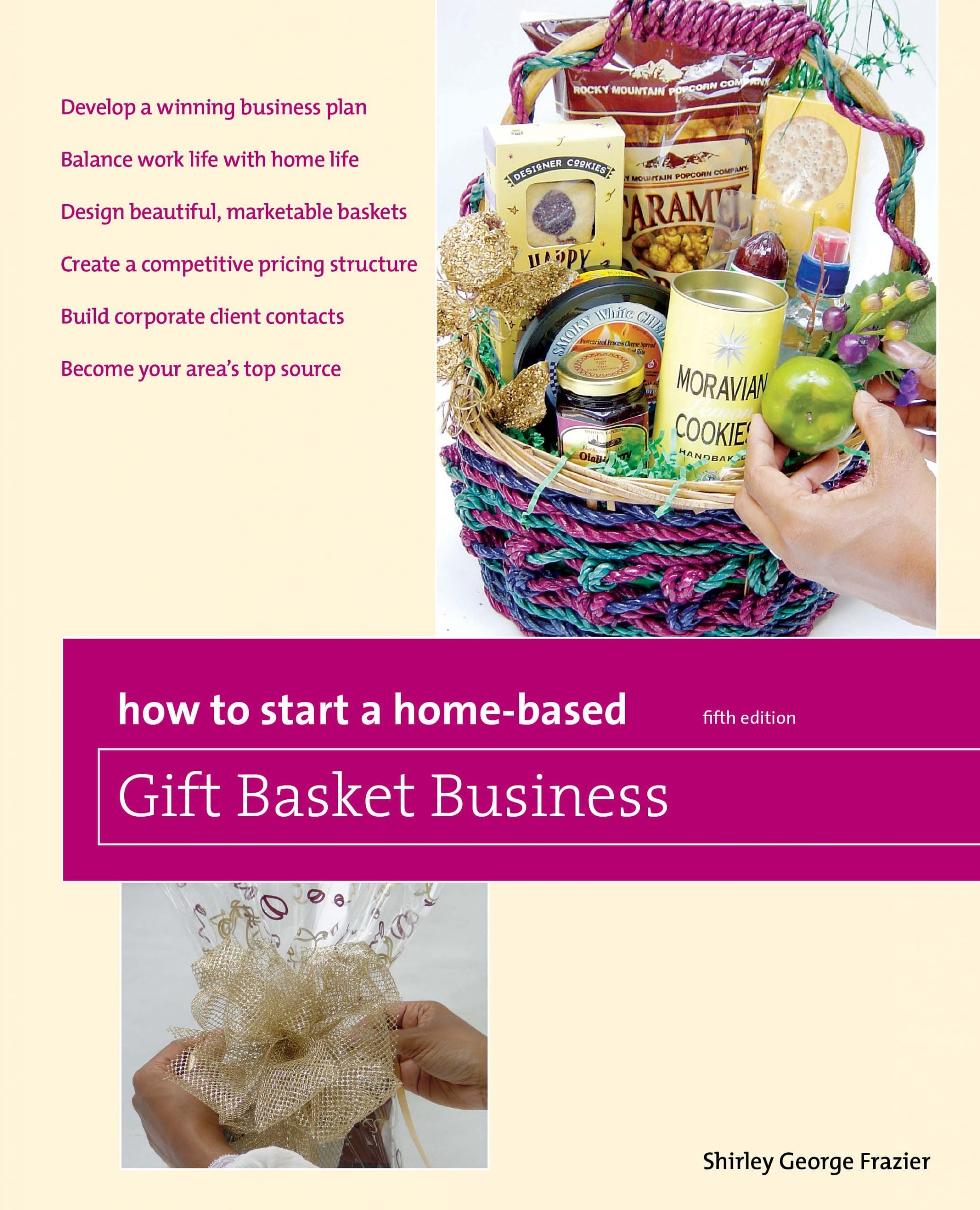 Book - How to Start a Home-Based Gift Basket Business, by Shirley George Frazier. All rights reserved.