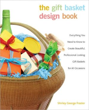 Book - The Gift Basket Design Book by Shirley George Frazier
