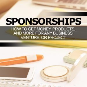 Sponsorships: How to Get Money, Products, and More for Any Business, Venture, or Project, by Shirley George Frazier. All rights reserved.
