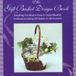 The Gift Basket Design Book, by Shirley George Frazier