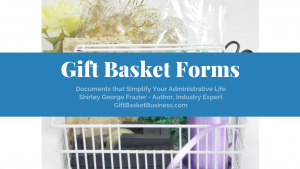 Gift Basket Forms, by Shirley George Frazier. All rights reserved.